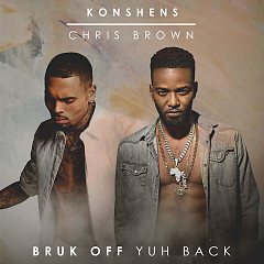 Bruk Off Yuh Back (Single) - Konshens, Chris Brown