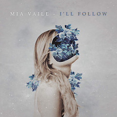 I'll Follow (Single) - Mia Vaile