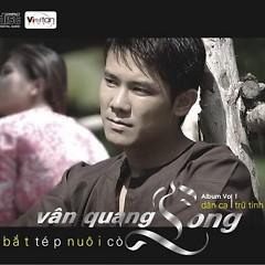 Đời Bắt Tép Nuôi Cò - Vân Quang Long