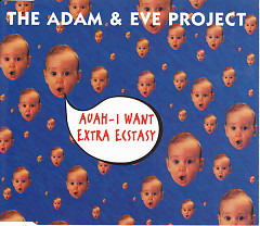 Auah - I Want Extra Ecstasy - The Adam & Eve Project