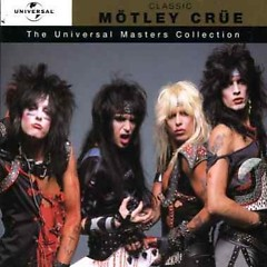 Classic Mötley Crüe - The Universal Collection