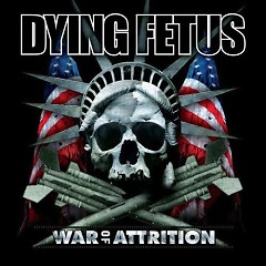 War Of Attrition - Dying Fetus