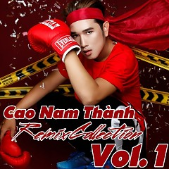 Cao Nam Thành (Remix Collection) - Cao Nam Thành