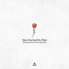 How You Gon' Do That (Single) - Flosstradamus