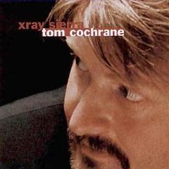 XRay Sierra - Tom Cochrane