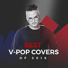 Best V-Pop Covers Of 2016 - Various Artists