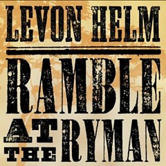 Ramble At The Ryman - Levon Helm