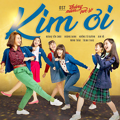 Kim Ơi (Tháng Năm Rực Rỡ OST) (Single) - Nhóm Ngựa Hoang