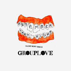 Remember That Night (SAINT WKND Remix) (Single) - Grouplove
