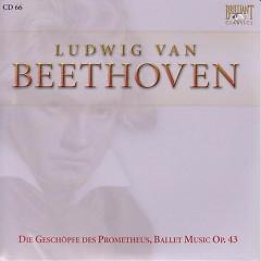 Complete Works CD 066   Die Geschopfe des Prometheus, Ballet Music Op.43 No.1