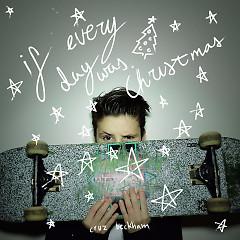 If Everyday Was Christmas (Single) - Cruz Beckham