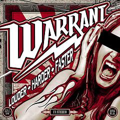 Louder Harder Faster - Warrant
