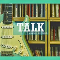 Talk - Mayson The Soul