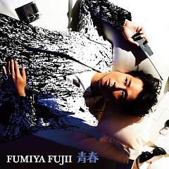 青春 (Seishun)  - Fujii Fumiya