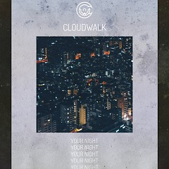 Your Night (Single) - Cloudwalk