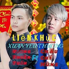 Liên Khúc Xuân (Single) - Vương Thiên Tuấn, Châu Chí Hùng
