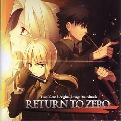 Fate Zero Original Image Soundtrack - RETURN TO ZERO