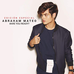 Are You Ready? (Edición Especial) - Abraham Mateo