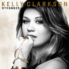 Stronger (Deluxe Edition) - Kelly Clarkson