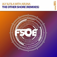 The Other Shore (The Remixes) - Aly & Fila