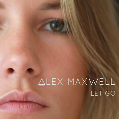 Let Go (Single) - Alex Maxwell