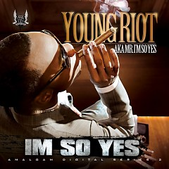 I'm So Yes - Young Riot