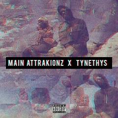 Main Attrakionz & Tynethys