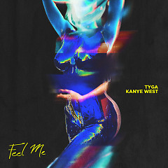 Feel Me (Single) - Tyga, Kanye West