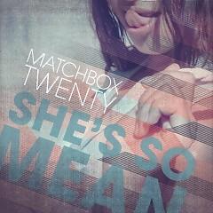 She's So Mean (Promo CD) - Matchbox Twenty