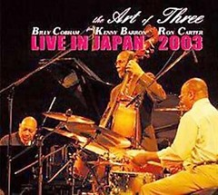 The Art Of Three Live In Japan 2003 - Billy Cobham