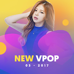 Nhạc Việt Mới Tháng 03/2017 - Various Artists