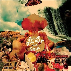 Dig Out Your Soul (Bonus Tracks)