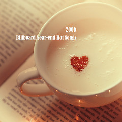 Billboard Hot 100 Of 2006 (CD6)