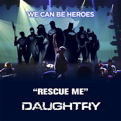 Rescue Me (Acoustic Version) (Benefiting We Can Be Heroes Campaign) - Daughtry