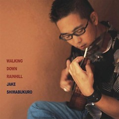 Walking Down Rainhill  - Jake Shimabukuro