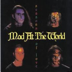 Seasons Of Love - Mad At The World