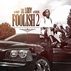 Foolish 2 - Lil Lody