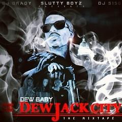 Dew Jack City