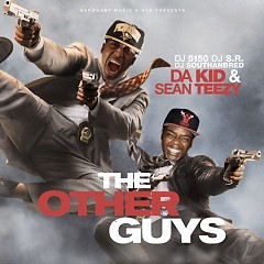2The Other Guys (CD1) - Da Kid,Sean Teezy