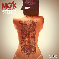 Stereo (Single) - Machine Gun Kelly, Fitts Of The Kickdrums