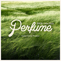 Cube Voice Project 'Perfume' - Yang Yoseob, Cube Girls