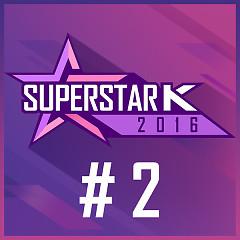 Super Star K 2016 #2 (Single)
