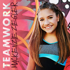 Teamwork (Single) - Mackenzie Ziegler