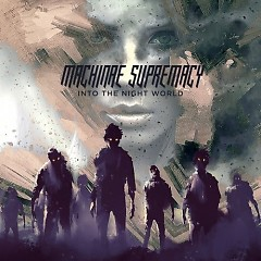 Into The Night World - Machinae Supremacy