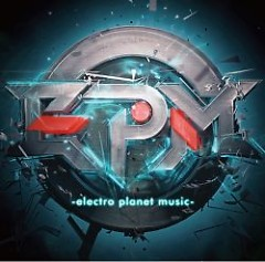 EPM -electro planet music-  - electro planet