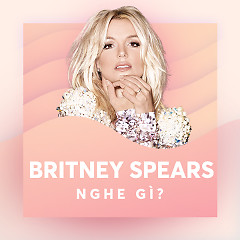 Britney Spears Nghe Gì? - Various Artists