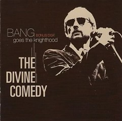 Bang Goes The Knighthood (Live) - The Divine Comedy