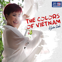 The Colors Of Vietnam (Single) - Uyên Linh