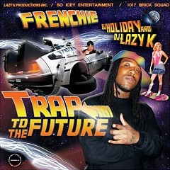 Trap To The Future - Frenchie