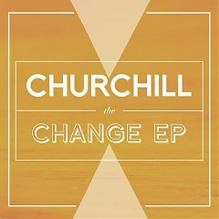 The Change – EP - Churchill